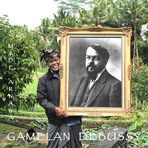 I Made Arnawa - Gamelan Debussy